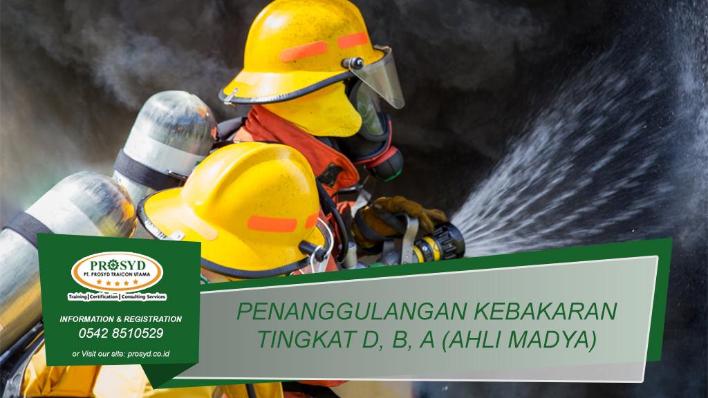 Training Penanggulangan Kebakaran Tingkat DCBA (Ahli Madya) Balikpapan samarinda makassar bontang pontianak palangkaraya banjarmasin berau tarakan batu kajang sorowako sangatta