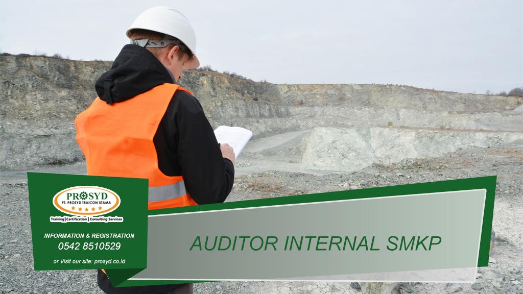 Training Auditor Internal SMKP Minerba Kepdirjen 185 / 2019 Balikpapan samarinda makassar bontang pontianak palangkaraya banjarmasin berau tarakan batu kajang sorowako sangatta