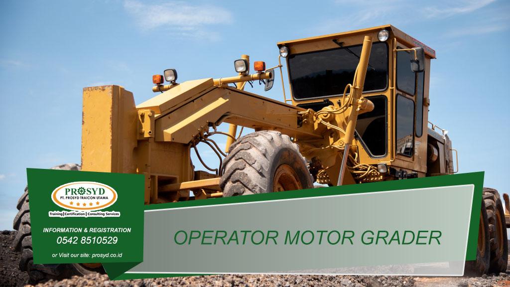 Training Operator Motor Grader Balikpapan samarinda makassar bontang pontianak palangkaraya banjarmasin berau tarakan batu kajang sorowako sangatta